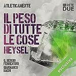 Il peso di tutte le cose - Heysel (Atleticamente) | G. Sergio Ferrentino,Gianmarco Bachi