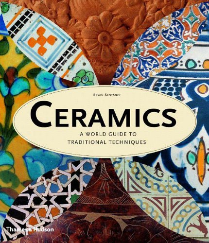 (Ceramics: A World Guide To Traditional Techniques)