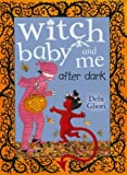 Witch Baby and Me After Dark by Debi Gliori (2010-08-01)