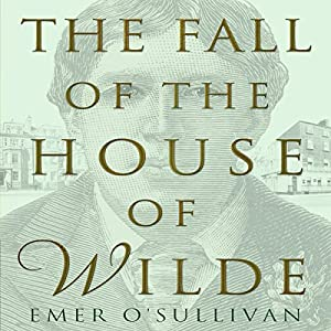 The Fall of the House of Wilde Audiobook