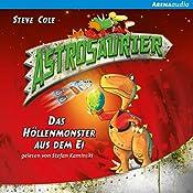 Das Höllenmonster aus dem Ei (Astrosaurier 2) | Steve Cole