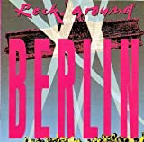 John F. & Gropiuslerchen, Rio Reiser, Silly, Ideal, Alphaville, Nina Hagen.. by Rock around Berlin (1991) (0100-01-01)