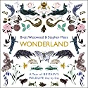 Wonderland: A Year of Britain's Wildlife, Day by Day Audiobook by Brett Westwood, Stephen Moss Narrated by Brett Westwood, Stephen Moss