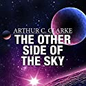 The Other Side of the Sky Audiobook by Arthur C. Clarke Narrated by Ralph Lister