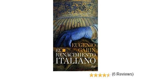 El renacimiento italiano eBook: Garin, Eugenio, Traductores varios: Amazon.es: Tienda Kindle
