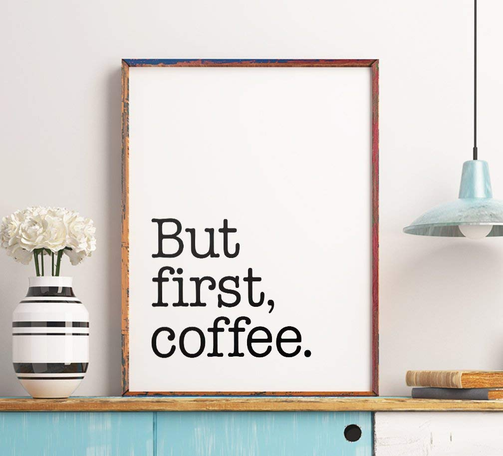 MalertaART But First Coffee Printable Art Poster Motivational Wall Art But First Coffee Sign Coffee Quote Print Framed Wall Art