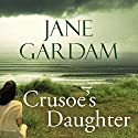 Crusoe's Daughter Audiobook by Jane Gardam Narrated by Jilly Bond