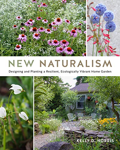 Book Cover: New Naturalism: Designing and Planting a Resilient, Ecologically Vibrant Home Garden