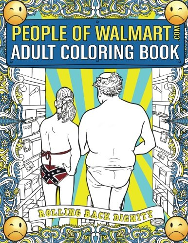 People of Walmart.com Adult Coloring Book: Rolling Back Dignity cover