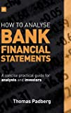 How To Analyze Bank Financial Statements: A concise
