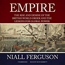 Empire Audiobook by Niall Ferguson Narrated by Sean Barrett