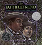 The Faithful Friend, Robert D. San Souci, 0027861317