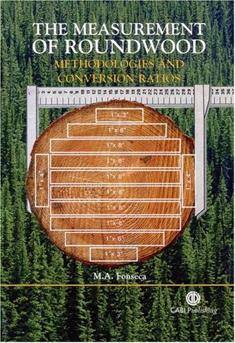 The Measurement of Roundwood: Methodologies and Conversion Ratios (Cabi)