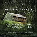 The Return of the Dancing Master Audiobook by Henning Mankell Narrated by Grover Gardner