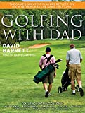 img - for Golfing with Dad: The Game's Greatest Players Reflect on Their Fathers and the Game They Love book / textbook / text book