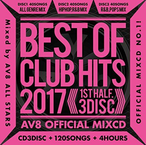 BEST OF CLUB HITS 2017 ‐1st half‐ AV8 OFFICIAL MIXCD