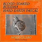 Blood-Soaked Buddha/Hard Earth Pascal | Noah Cicero