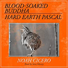 Blood-Soaked Buddha/Hard Earth Pascal Audiobook by Noah Cicero Narrated by Sara L. Morsey