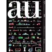 a+u 17:05, 560: Emerging Architects in USA