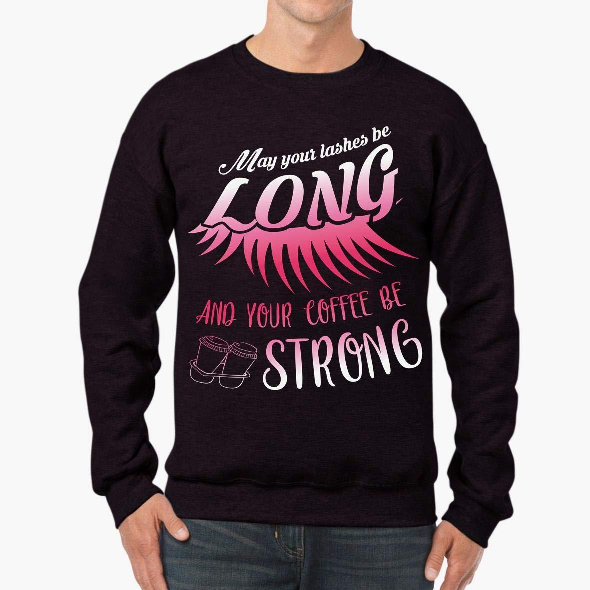 Cute Lashes Long Coffee Strong Unisex Sweatshirt tee