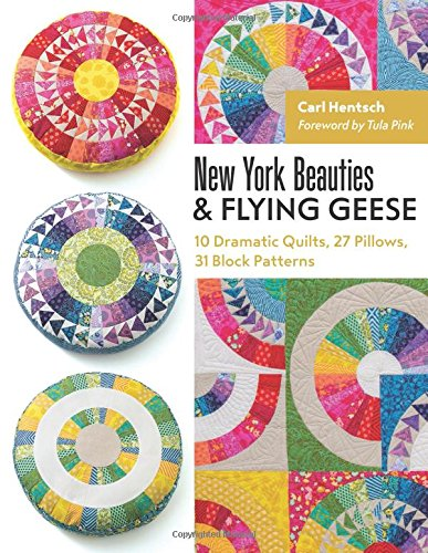 New York Beauties & Flying Geese: 10 Dramatic Quilts, 27 Pillows, 31 Block Patterns - Geese Quilt