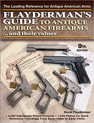 Amazon com: Flayderman's Guide to Antique American Firearms