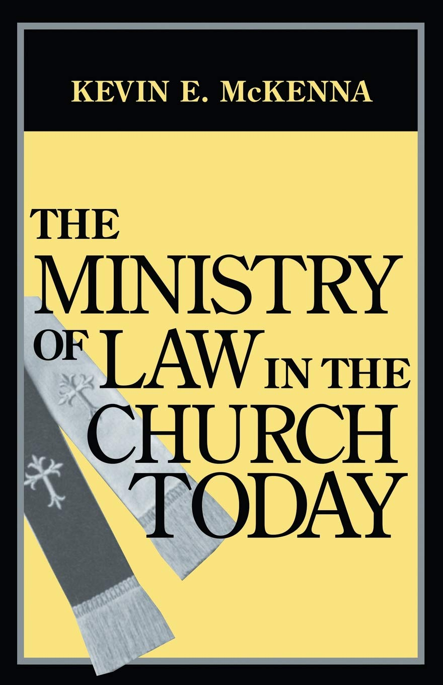 The Ministry of Law in the Church Today: Kevin E. McKenna: 9780268014421:  Books - Amazon.ca