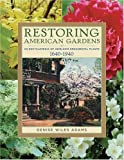 img - for Restoring American Gardens: An Encyclopedia of Heirloom Ornamental Plants, 1640-1940 by Denise Wiles Adams (2004-02-01) book / textbook / text book