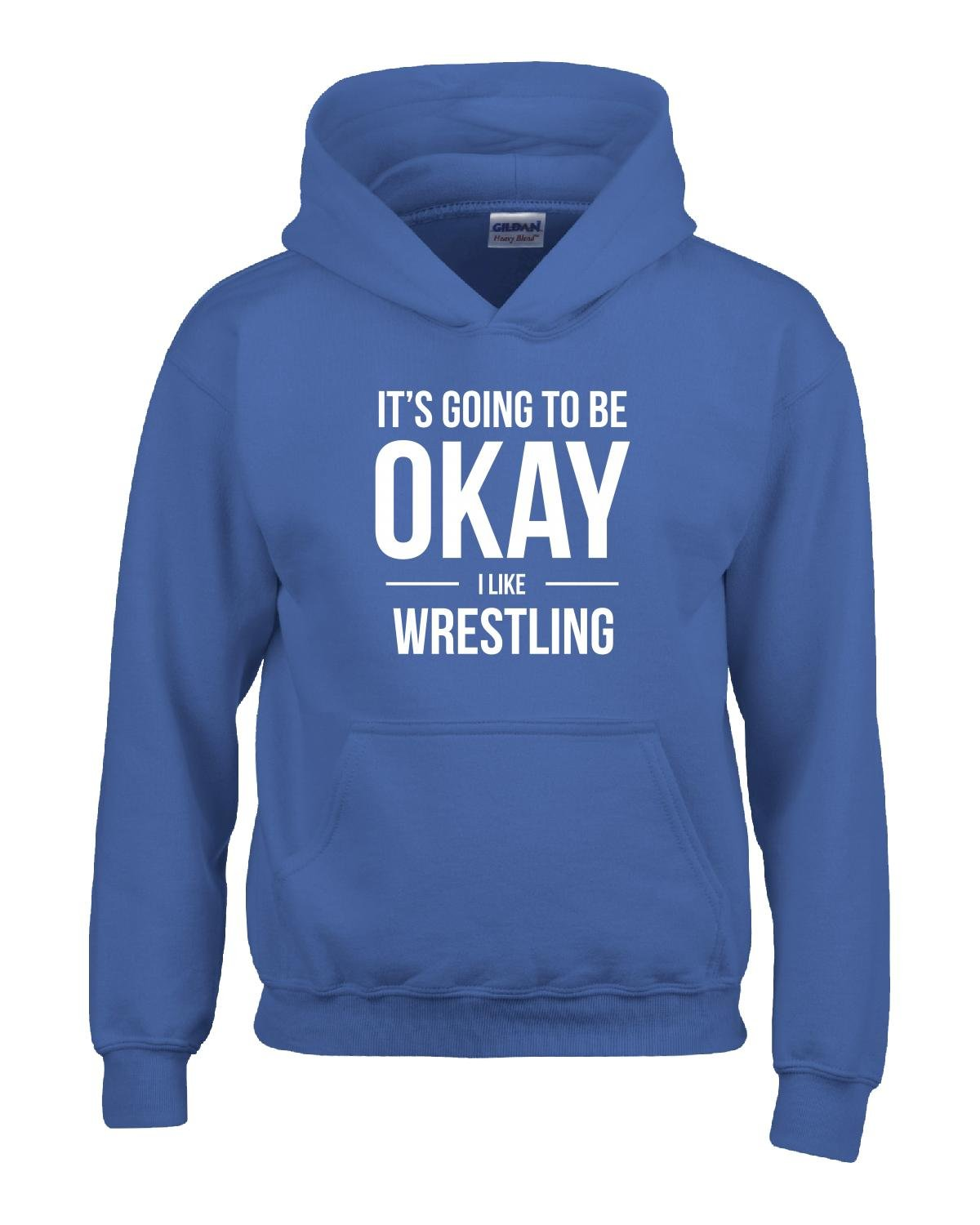 It's Going To Be Okay I Like Wrestling Sports - Girl Girls Hoodie Kids L Royal