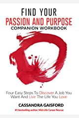 How to Find Your Passion and Purpose Companion Workbook: Four Easy Steps to Discover A Job You Want and Live the Life You Love (The Art of Living Book 7) Kindle Edition