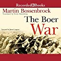The Boer War Audiobook by Martin Bossenbroek Narrated by James Langton