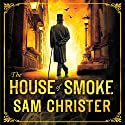 The House of Smoke Audiobook by Sam Christer Narrated by David Thorpe