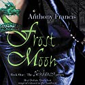 Frost Moon: Skindancer, Book 1 Audiobook by Anthony Francis Narrated by Traci Odom