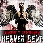 Heaven Bent | Robert T. Jeschonek