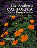 The Southern California Native Flower Garden, Susan Van Atta, 1423603281