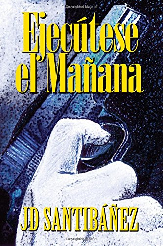 Ejecutese el Manana (Spanish Edition) pdf
