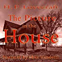 The Picture in the House Audiobook by H. P. Lovecraft Narrated by Mike Vendetti
