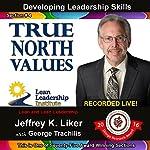 Developing Leadership Skills 04: True North Value | Jeffrey Liker