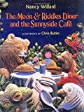 The Moon and Riddles Diner and the Sunnyside Café, Nancy Willard, 0152019413