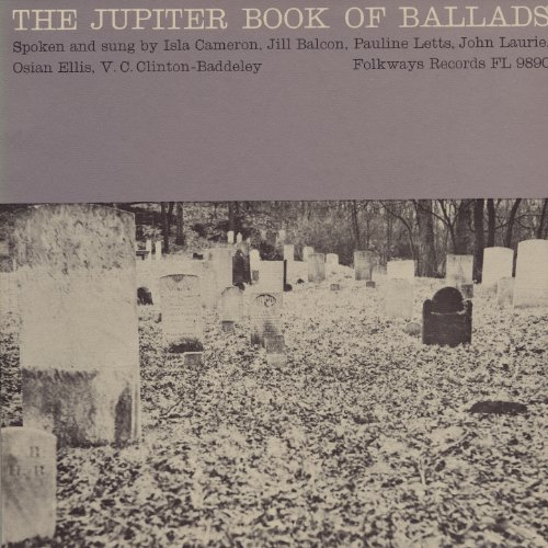 The Jupiter Book of Ballads: Spoken and Sung by Isla Cameron, Jill Balcon, Pauline Letts, John Laurie, etc.