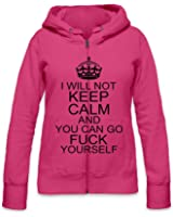 I Will Not Keep Calm And You Can Go Fuck Slogan Womens Zipper Hoodie