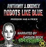 Robots Like Blue | Anthony J. Deeney