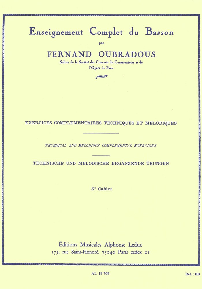 ENSEIGNEMENT COMPLET DU BASSON VOLUME 3:EXERC.COMPLEMENTAIRES TECHN.ET MELODIQUES Broché – 9 novembre 2005 OUBRADOUS Editions Leduc B000ZG6YDG AL19709