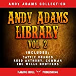 Andy Adams Library Vol 2 | Andy Adams, Raging Bull Publishing