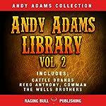 Andy Adams Library Vol 2 | Andy Adams, Raging Bull Publishing