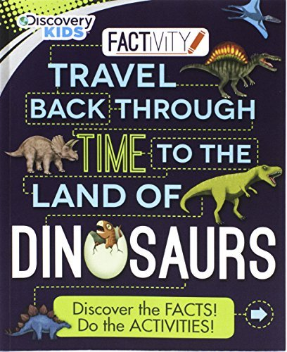 Travel Back Through Time to the Land of Dinosaurs (Discovery Kids Factivity) by Parragon Books Ltd (2016-03-11) (Time Dinosaurs Travel)