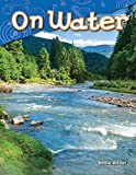 On Water (Library Bound) (Science Readers: Earth and Space)