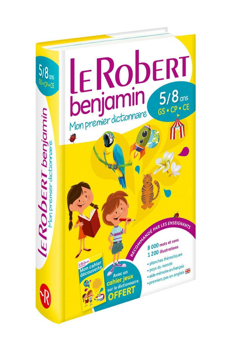 Read Online Le dictionnaire scolaire de la langue francaise - Le Robert Benjamin - 5/8 ans - GS - CP - CE (French Edition) ebook