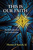 img - for This is Our Faith: An Introduction to Catholicism book / textbook / text book