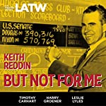 But Not for Me | Keith Reddin